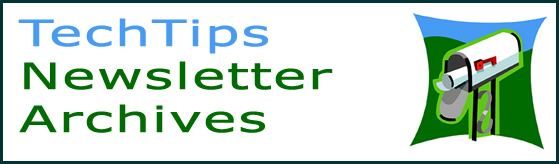 Archive of Past Technology Tip Newsletters